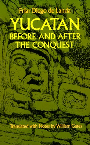 Yucatan Before and after the Conquest   1978 (Reprint) edition cover