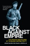 Black Against Empire The History and Politics of the Black Panther Party  2014 edition cover