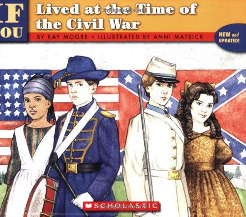 If You Lived at the Time of the Civil War  N/A 9780590454223 Front Cover