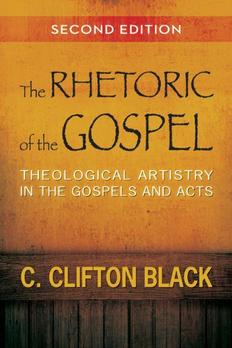 Rhetoric of the Gospel, Second Edition Theological Artistry in the Gospels and Acts  2013 9780664238223 Front Cover