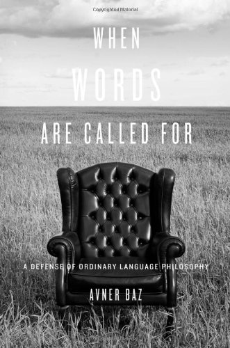When Words Are Called For A Defense of Ordinary Language Philosophy  2012 9780674055223 Front Cover