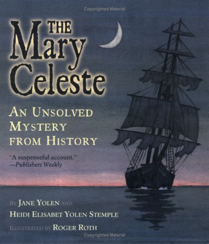 Mary Celeste An Unsolved Mystery from History  2002 9780689851223 Front Cover