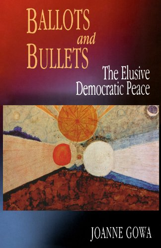 Ballots and Bullets The Elusive Democratic Peace  2000 edition cover