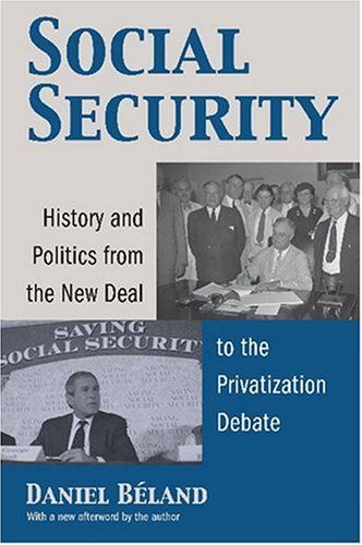 Social Security History and Politics from the New Deal to the Privatization Debate  2005 edition cover