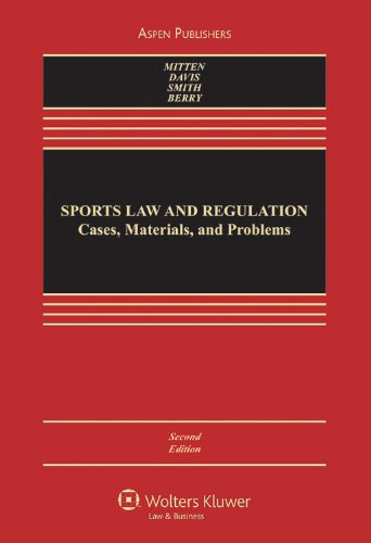 Sports Law and Regulation Cases, Materials, and Problems, Second Edition 2nd 2009 (Revised) edition cover