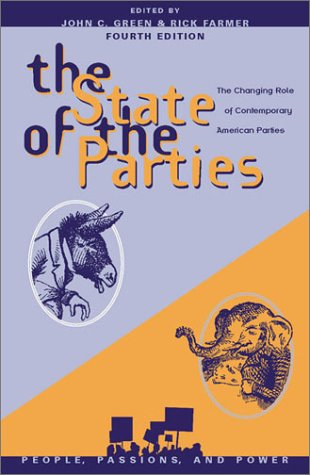 State of the Parties The Changing Role of Contemporary American Parties 4th 2003 9780742518223 Front Cover