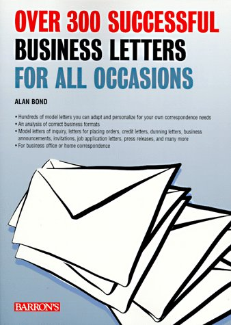Over 300 Successful Business Letters for All Occasions 1st 9780764103223 Front Cover