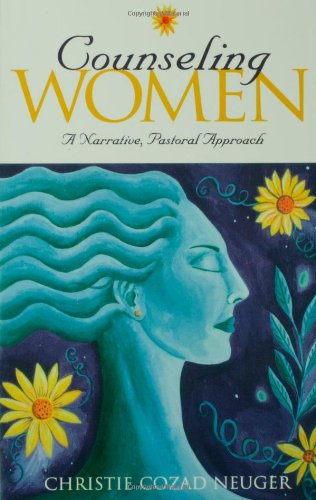 Counseling Women A Narrative, Pastoral Approach  2001 edition cover
