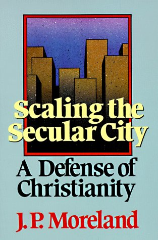 Scaling the Secular City A Defense of Christianity N/A edition cover