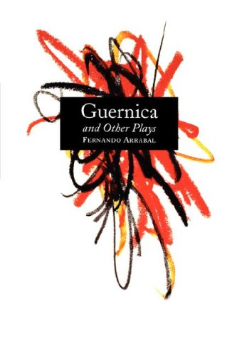 Guernica and Other Plays The Labyrinth; the Tricycle; Picnic on the Battlefield; and They Put Handcuffs on the Flowers; the Architect and the Emperor of Assyria; Garden of Delights  1986 edition cover