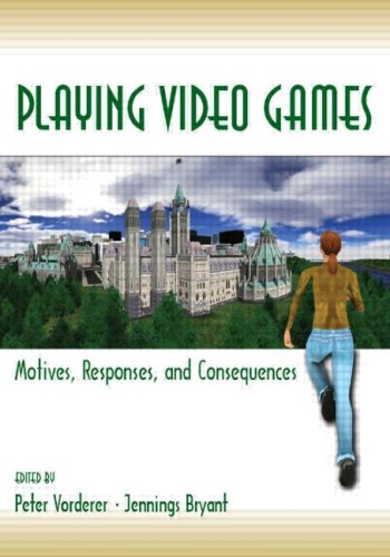 Playing Video Games Motives, Responses, and Consequences  2006 edition cover