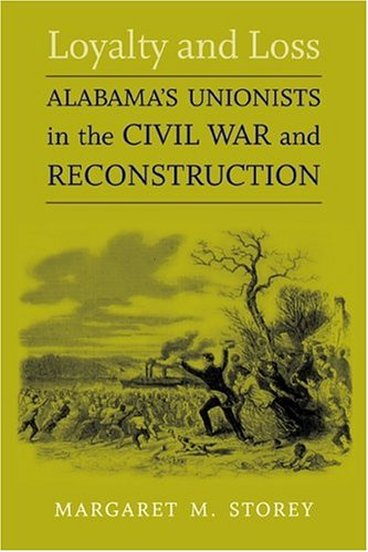 Loyalty and Loss Alabama's Unionists in the Civil War and Reconstruction  2004 edition cover