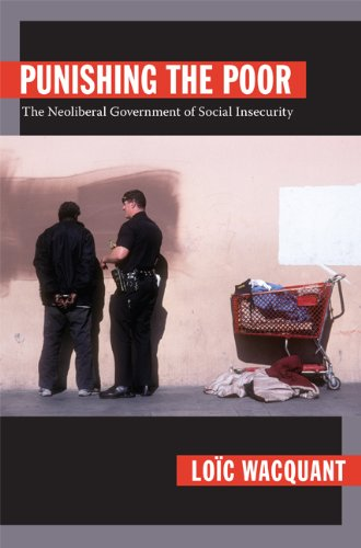 Punishing the Poor The Neoliberal Government of Social Insecurity  2009 edition cover