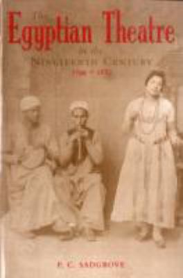 Egyptian Theatre in the Nineteenth Century 1799-1882 N/A 9780863723223 Front Cover