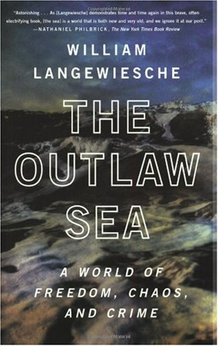 Outlaw Sea A World of Freedom, Chaos, and Crime  2004 9780865477223 Front Cover