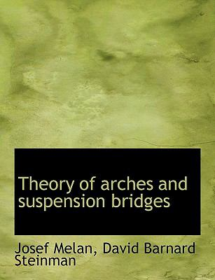Theory of Arches and Suspension Bridges N/A 9781113601223 Front Cover