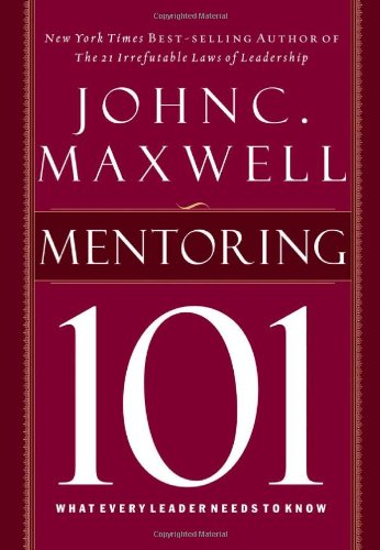 Mentoring 101 What Every Leader Needs to Know  2008 9781400280223 Front Cover