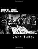 Occupy D. C. : a Photo Essay in Black and White  N/A edition cover