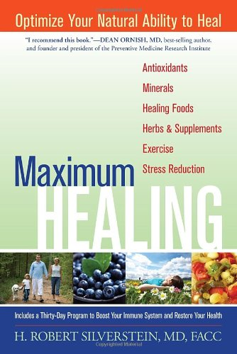 Maximum Healing Optimize Your Natural Ability to Heal  2010 9781556439223 Front Cover