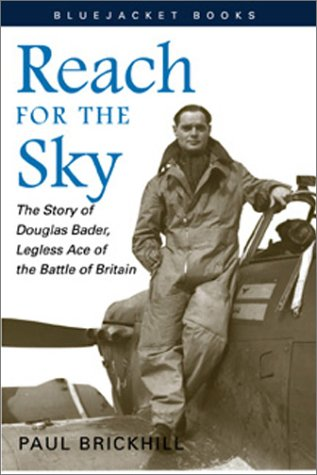 Reach for the Sky The Story of Douglas Bader, Legless Ace of the Battle of Britain  2001 edition cover