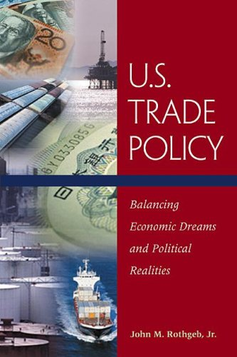 U. S. Trade Policy Balancing Economic Dreams and Political Realities  2001 (Revised) edition cover