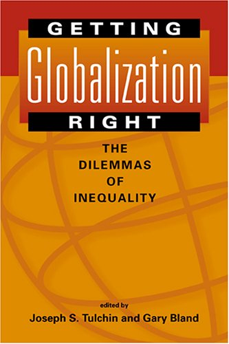 Getting Globalization Right The Dilemmas of Inequality  2005 edition cover