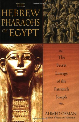 Hebrew Pharaohs of Egypt The Secret Lineage of the Patriarch Joseph 2nd 2003 9781591430223 Front Cover