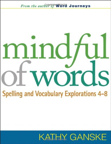 Mindful of Words Spelling and Vocabulary Explorations 4-8  2008 edition cover