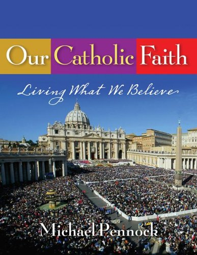 Our Catholic Faith - Student Text Living What We Believe  2005 (Student Manual, Study Guide, etc.) edition cover