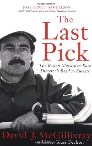 Last Pick The Boston Marathon Race Director's Road to Success  2006 edition cover
