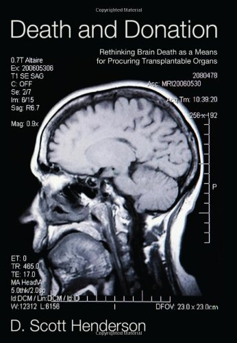 Death and Donation Rethinking Brain Death as a Means for Procuring Transplantable Organs N/A edition cover