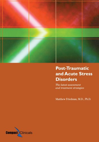 Post-Traumatic and Acute Stress Disorders The Latest Assessment and Treatment Strategies 4th 2006 (Revised) edition cover