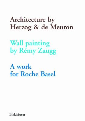 Architecture by Herzog and de Meuron Wall Painting A Work for Roche Basel  2001 9783764366223 Front Cover