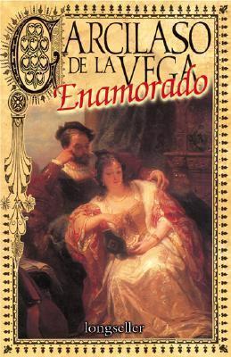 Garcilaso De La Vega Enamorado:  2000 edition cover