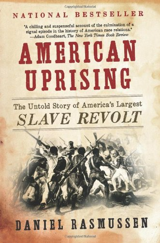 American Uprising The Untold Story of America's Largest Slave Revolt N/A edition cover