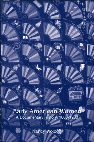 Early American Women A Documentary History, 1600-1900 2nd 2002 edition cover