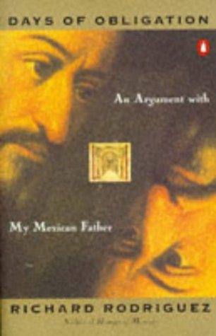 Days of Obligation An Argument with My Mexican Father  1993 (Reprint) edition cover