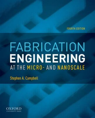 Fabrication Engineering at the Micro- and Nanoscale  4th 2013 edition cover