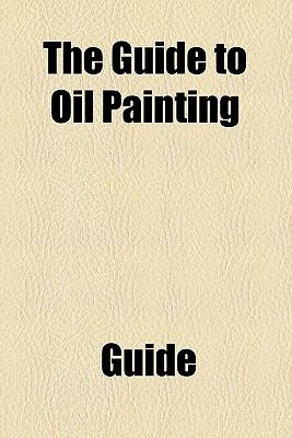 Guide to Oil Painting  N/A edition cover