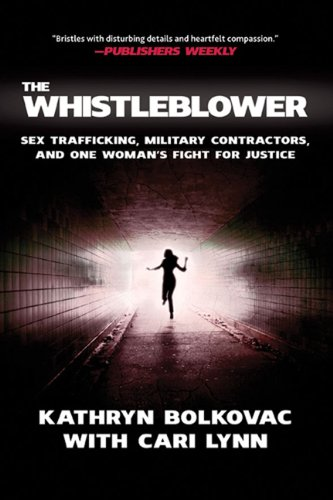 Whistleblower Sex Trafficking, Military Contractors, and One Woman's Fight for Justice  2011 edition cover