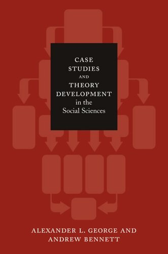 Case Studies and Theory Development in the Social Sciences   2004 edition cover