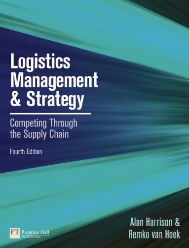 Logistics Management and Strategy Competing Through the Supply Chain 4th 2011 (Revised) edition cover