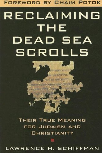 Reclaiming the Dead Sea Scrolls The History of Judaism, the Background of Christianity, the Lost Library of Qumran  2007 edition cover