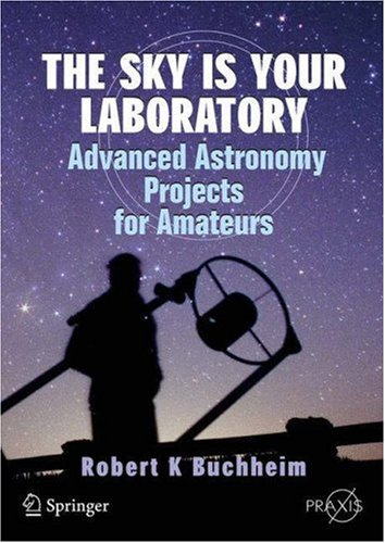Sky Is Your Laboratory Advanced Astronomy Projects for Amateurs  2007 edition cover