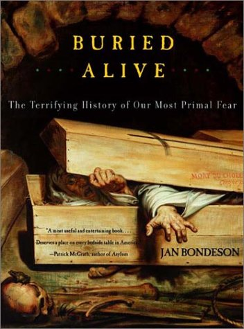 Buried Alive The Terrifying History of Our Most Primal Fear  2002 9780393322224 Front Cover