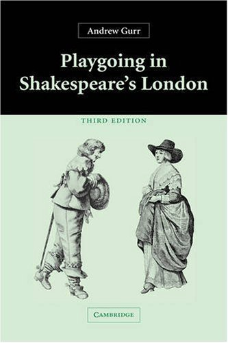 Playgoing in Shakespeare's London  3rd 2004 (Revised) edition cover