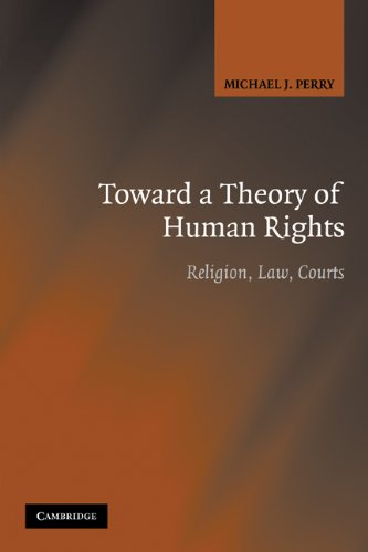 Toward a Theory of Human Rights Religion, Law, Courts  2008 9780521684224 Front Cover