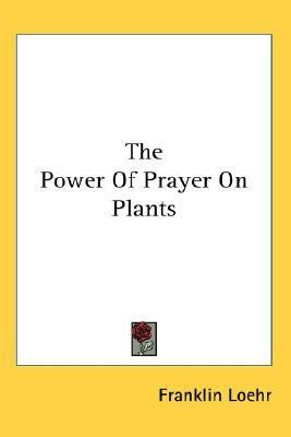Power of Prayer on Plants N/A 9780548133224 Front Cover