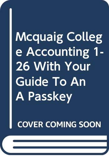 Mcquaig College Accounting One Through Twenty Six with Your Guide to Ana Passkey Ninth Edition 9th 2008 9780618957224 Front Cover