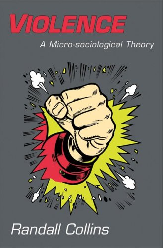 Violence A Micro-Sociological Theory  2009 edition cover